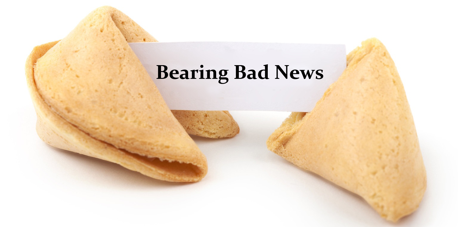 Bearing Bad News -Part 1
